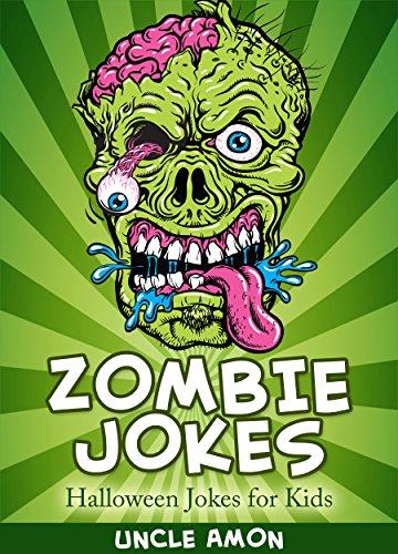 Zombie Jokes: Funny Zombie Jokes for Kids (Halloween Jokes for Kids) ()