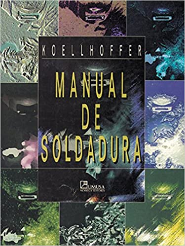 Manual de soldadura / Welding: Processing and Practices (Spanish Edition): Leonard Koellhoffer: 9789681849269: Amazon.com: Books