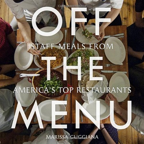 [PDF] Off the Menu: Staff Meals from America's Top Restaurants Free Download | Publisher : Welcome Books | Category : Cooking & Food | ISBN 10 : 1599621029 | ISBN 13 : 9781599621029