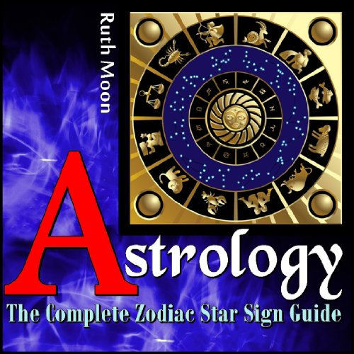 ARIES ZODIAC SIGN: The 2014 Aries Zodiac Sign Complete Guide for Astrology, Love, Personality and SO much more... (New Edition For 2014)