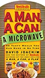 A Man, A Can, A Microwave: 50 Tasty Meals You Can Nuke in No...