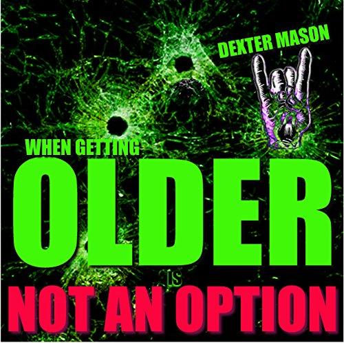 61l%2BDi5VxJL - WHEN GETTING OLDER IS NOT AN OPTION -  (Short Reads Book 3)