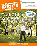 T'Ai Chi and Qigong Illustrated - Complete Idiot's Guide, Bill Douglas and Angela Wong Douglas, 1615642102