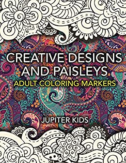 fb05c8447681 Creative Designs and Paisleys: Adult Coloring Markers Book (Paisleys ...