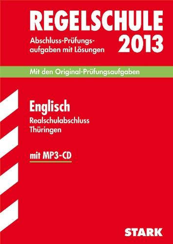 Abschluss-Prüfungsaufgaben Regelschule Thüringen / Realschulabschluss Englisch mit MP3-CD 2012: Mit den Original-Prüfungsaufgaben Jahrgänge 2005-2011 mit Lösungen.