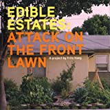 Edible Estates: Attack on the Front Lawn, First Edition