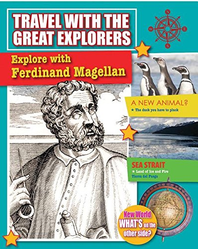 Explore with Ferdinand Magellan (Travel with the Great Explorers)