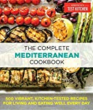 img - for The Complete Mediterranean Cookbook: 500 Vibrant, Kitchen-Tested Recipes for Living and Eating Well Every Day book / textbook / text book
