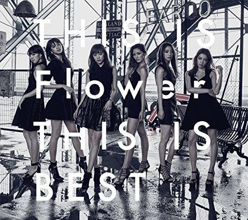 Flower / THIS IS Flower THIS IS BEST[DVD付初回限定盤]