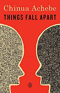 Things Fall Apart - Chinua Achebe