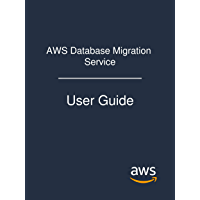 AWS Database Migration Service: User Guide (English Edition)