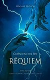Réquiem: Crónicas del fin V (Spanish Edition)
