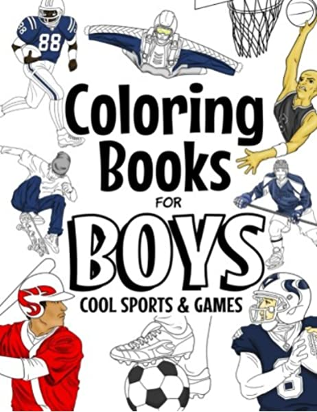 - Coloring Books For Boys Cool Sports And Games: Cool Sports Coloring Book  For Boys Aged 6-12: Foundation, The Future Teacher: 9781987576351:  Amazon.com: Books
