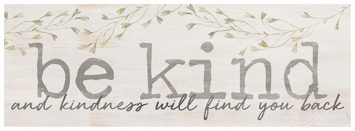 P. Graham Dunn Be Kind Find You Whitewash 10 x 3.38 Inch Pine Wood Slat Easelback Tabletop Sign
