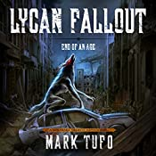 Lycan Fallout 3: End of Age | Mark Tufo