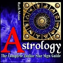 CANCER ZODIAC SIGN: The 2014 Cancer Zodiac Sign Complete Guide for Astrology, Love, Personality and SO much more.