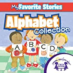 Kids Favorite Stories: Alphabet Collection | Kim Mitzo Thompson,Karen Mitzo Hilderbrand, Twin Sisters