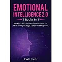 Emotional Intelligence 2.0: 3 Books in 1 - Accelerated Learning, Manipulation in...