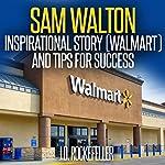Sam Walton: Inspirational Story (Walmart) and Tips for Success  | J.D. Rockefeller