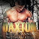 Daxton: 120 Proof Honey Series, Book 1 Audiobook by Becca Fanning Narrated by Meghan Kelly