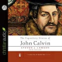The Expository Genius of John Calvin Audiobook by Steven J. Lawson Narrated by Simon Vance