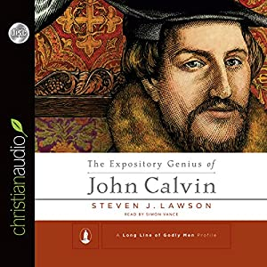 The Expository Genius of John Calvin Audiobook