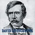 David Livingstone Audiobook by Thomas Hughes Narrated by Frederick Davidson