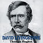 David Livingstone | Thomas Hughes