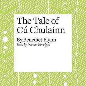 The Tale of Cú Chulainn Audiobook