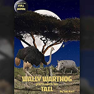 Tales of the Full Moon: Wally Warthog Parts with His Tail Audiobook