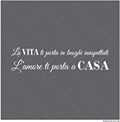 Adesivi Muro Frasi La VITA ti porta in luoghi inaspettati L'AMORE ti porta a CASA (100 x 26 cm, Bianco)