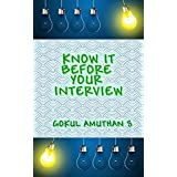 Know It Before Your Interview: An ultimate guide to crack your interview