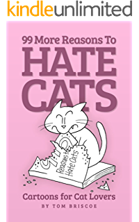 99 Reasons to Hate Cats: Cartoons for Cat Lovers