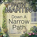 Down a Narrow Path Audiobook by Faith Martin Narrated by Patience Tomlinson