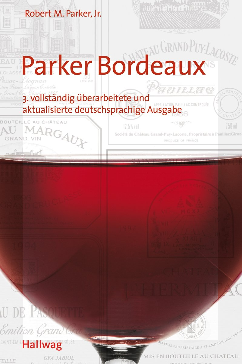 Parker Bordeaux (Hallwag Klassische Weinregionen)