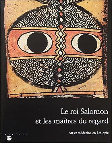 Download Online Le roi salomon et les maitres du regard art et medecine en ethiopie pdf, epub