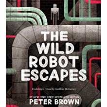 The Wild Robot Escapes Audiobook by Peter Brown Narrated by Kathleen McInerney