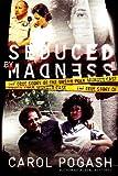 Seduced by Madness Intl, Carol Pogash, 0061467707