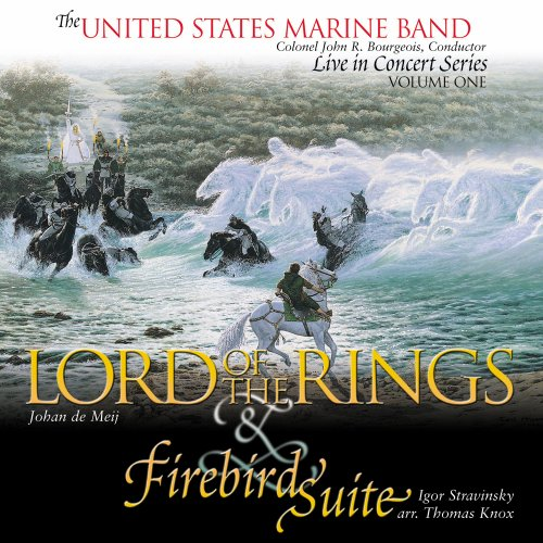 The United States Marine Band Live in Concert Series, Vol. 1: Lord of the Rings & Firebird Suite by Mark Weigle