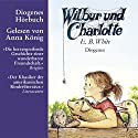 Wilbur und Charlotte Audiobook by E.B. White Narrated by Anna König