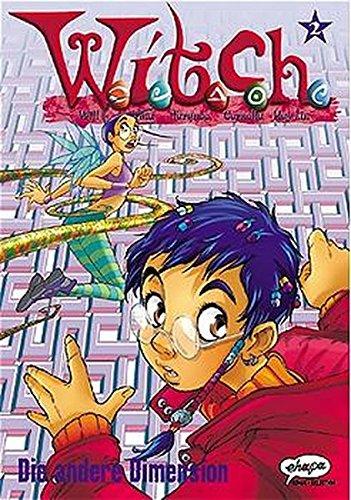 W.I.T.C.H. Bd. 2. Die andere Dimension
