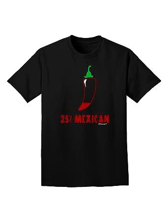 8623025da07 Amazon.com  TOOLOUD Twenty-Five Percent Mexican Adult Dark T-Shirt  Clothing