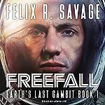 Freefall: Earth's Last Gambit Series, Book 1   Felix R. Savage