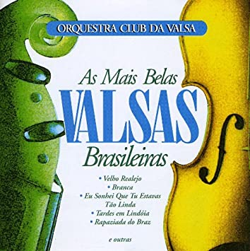 Orquestra Club Da Valsa - As Mais Belas Valsas Brasileiras - Amazon.com Music