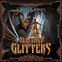 All That Glitters: Stavin DragonBlessed, Book 1 Audiobook by Loren K. Jones Narrated by Antony Ferguson