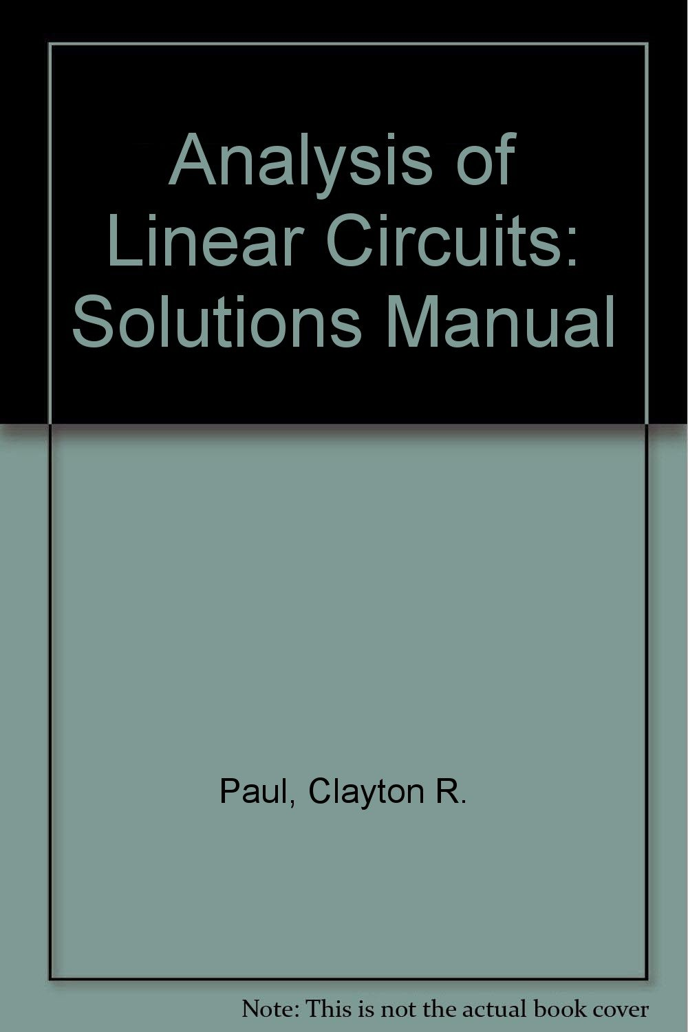 Analysis of Linear Circuits: Solutions Manual: Clayton R. Paul:  9780070459205: Amazon.com: Books