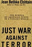 Just War Against Terror, Jean Bethke Elshtain, 0465019102