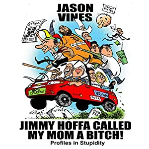 Jimmy Hoffa Called My Mom a Bitch Audiobook