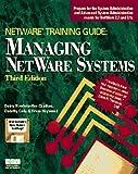 Managing Netware Systems (Netware Training Guide) by Debra R.Niedermiller- Chaffins (1994-08-06)
