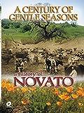 A Century of Gentle Seasons A History of Novato